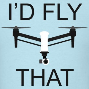 I'd Fly That T-Shirt - Men's T-Shirt