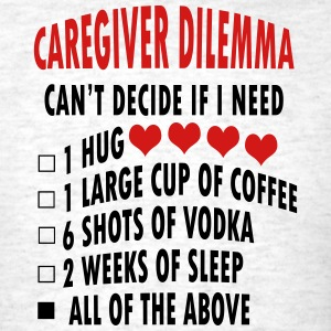 Caregiver Dilemma Men's - Men's T-Shirt