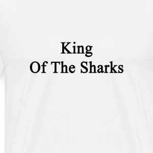 king_of_the_sharks T-Shirts - Men's Premium T-Shirt