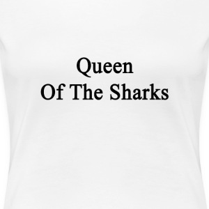 queen_of_the_sharks Women's T-Shirts - Women's Premium T-Shirt