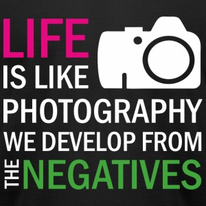 Life is Like Photography - Men's T-Shirt by American Apparel
