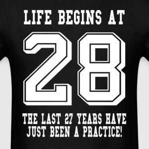 Life Begins At 28... 28th Birthday T-Shirts - Men's T-Shirt