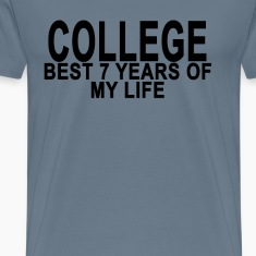 college_best_7_years_tshirt_