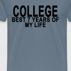 college_best_7_years_tshirt_ - Men's Premium T-Shirt