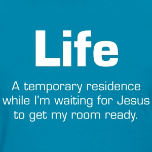 Life: Temporary Residence Waiting for Jesus Women's T-Shirts - Women's T-Shirt