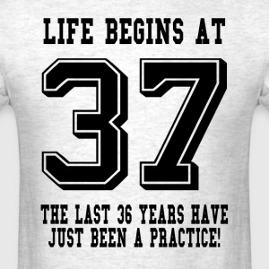 Life Begins At 37... 37th Birthday T-Shirts - Men's T-Shirt