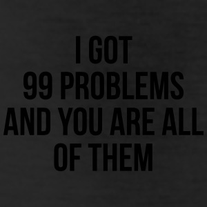 YOU ARE MY 99 Problems Bottoms - Leggings