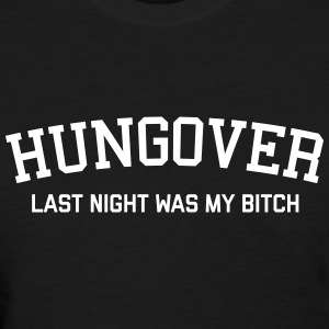 Hungover Funny Quote Women's T-Shirts - Women's T-Shirt