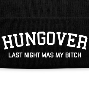 Hungover Funny Quote Sportswear - Knit Cap with Cuff Print