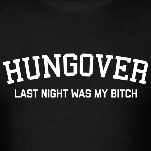 Hungover Funny Quote T-Shirts - Men's T-Shirt