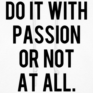 DO IT WITH PASSION OR NOT AT ALL Hoodies - Women's Hoodie