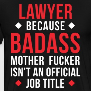 Badass Lawyer Professions Attorney T Shirt T-Shirts - Men's Premium T-Shirt