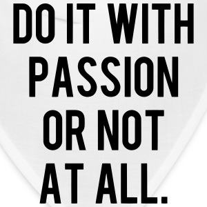 DO IT WITH PASSION OR NOT AT ALL Caps - Bandana