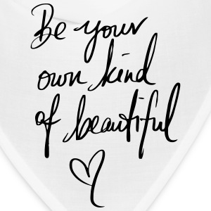 BE YOUR OWN KIND OF BEAUTIFUL! Caps - Bandana