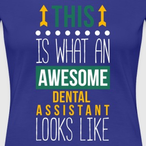Awesome Dental Assistant Professions T Shirt Women's T-Shirts - Women's Premium T-Shirt