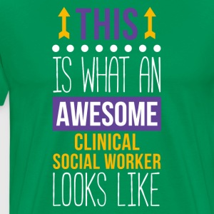Awesome Clinical Social Worker Professions T Shirt T-Shirts - Men's Premium T-Shirt