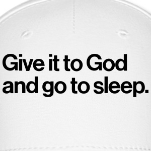 GIVE IT TO GOD - AND GO ASLEEP Sportswear - Baseball Cap