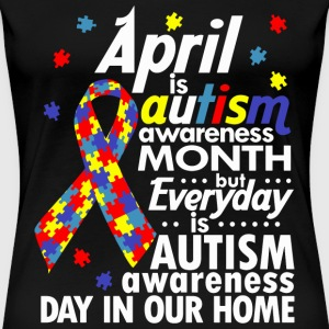AUTISM AWARENESS MONTH - Women's Premium T-Shirt