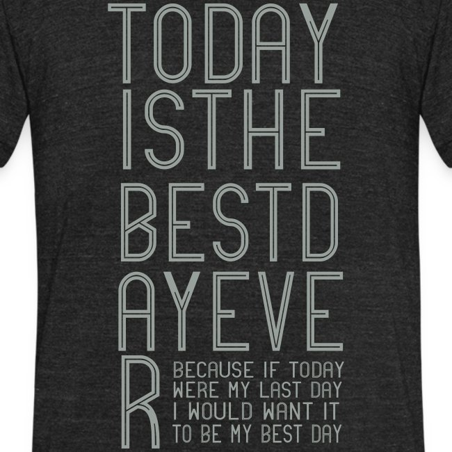 Best Day Ever Finish the Sentence Unisex T