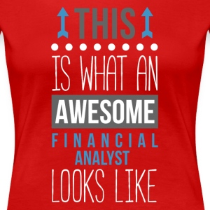 Awesome Financial Analyst Professions T Shirt Women's T-Shirts - Women's Premium T-Shirt
