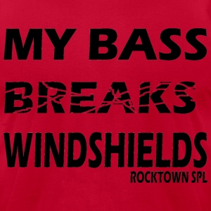 Rocktown SPL - My Bass Breaks Windshields T-Shirts - Men's T-Shirt by American Apparel