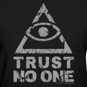 Trust No One Women's T-Shirts - Women's T-Shirt