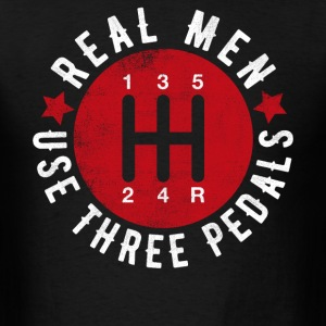 Real Men Use Three Pedals - Men's T-Shirt