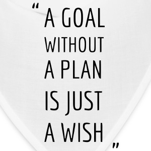 A GOAL WITHOUT A PLAN IS JUST A WISH Caps - Bandana