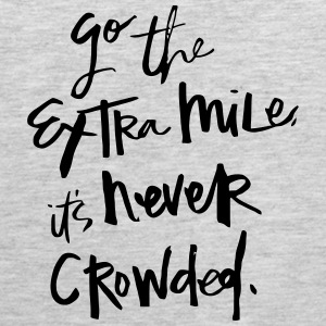 GO THE EXTRA MILES - IT'S NEVER CROWDED! Sportswear - Men's Premium Tank