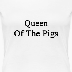queen_of_the_pigs Women's T-Shirts
