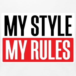 My Style, My Rules - Women's Premium T-Shirt