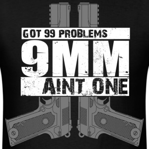 99 PROBLEMS - Men's T-Shirt
