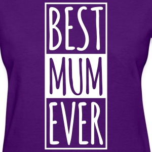 Best MUM Ever Women's T-Shirts - Women's T-Shirt