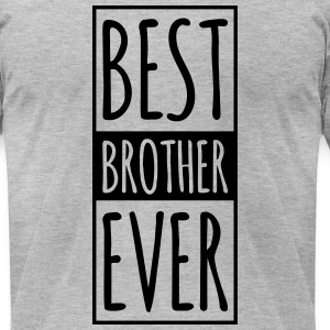 Best BROTHER Ever  T-Shirts - Men's T-Shirt by American Apparel