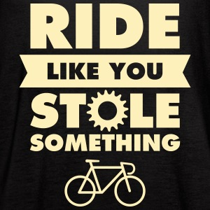Ride Like You Stole Something Tanks - Women's Flowy Tank Top by Bella