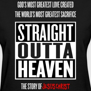 STRAIGHT OUTTA HEAVEN - Women's T-Shirt