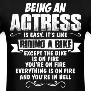 Being An Actress... T-Shirts - Men's T-Shirt