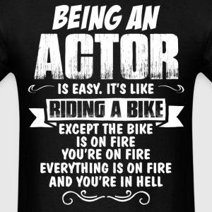 Being An Actor ... T-Shirts - Men's T-Shirt