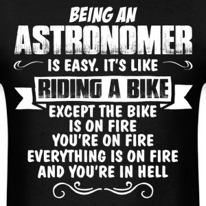 Being An Astronomer.... T-Shirts - Men's T-Shirt