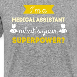 Medical Assistant Superpower Professions T Shirt T-Shirts - Men's Premium T-Shirt