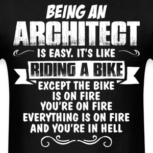Being An Architect... T-Shirts - Men's T-Shirt
