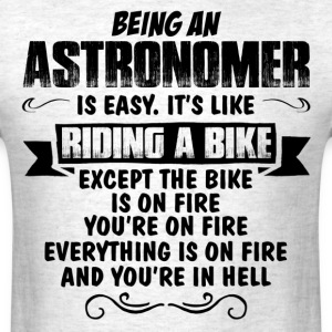 Being An Astronomer... T-Shirts - Men's T-Shirt