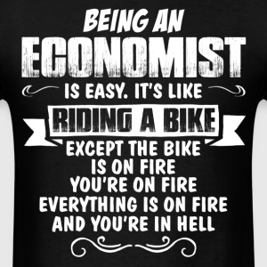 Being An Economist ... T-Shirts - Men's T-Shirt
