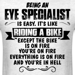 Being An Eye Specialist... T-Shirts - Men's T-Shirt