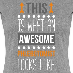 Awesome Phlebotomist Profession Phlebotomy T Shirt Women's T-Shirts - Women's Premium T-Shirt