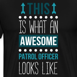 Awesome Patrol Officer Professions Officer T Shirt T-Shirts - Men's Premium T-Shirt