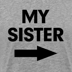 My Sister Arrow Kiss Cam Funny T-Shirts - Men's Premium T-Shirt