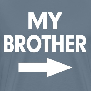 My Brother Arrow Kiss Cam Funny T-Shirts - Men's Premium T-Shirt