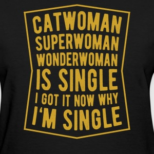 I'm Single - Women's T-Shirt