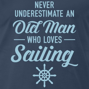 Never Underestimate An Old Man Who Loves Sailing T-Shirts - Men's Premium T-Shirt